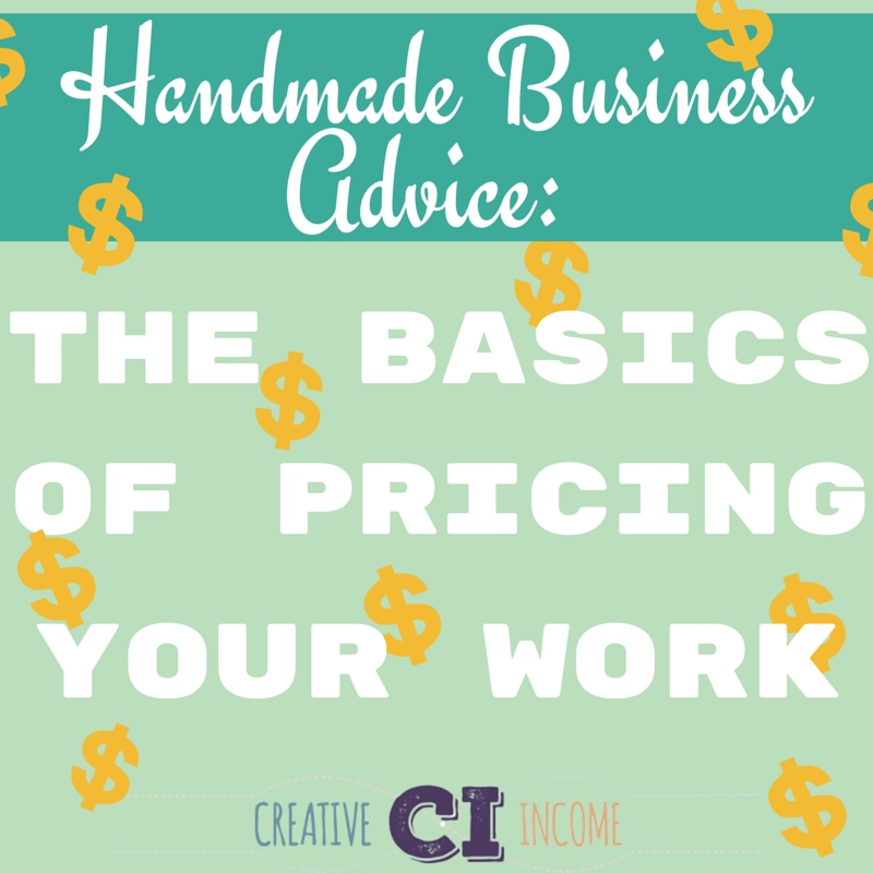 The Basics of pricing 2 Handmade Business Advice: The Basics of Pricing Your Work